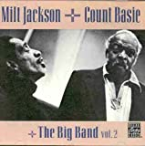Milt Jackson + Count Basie + The Big Band: Vol. 2