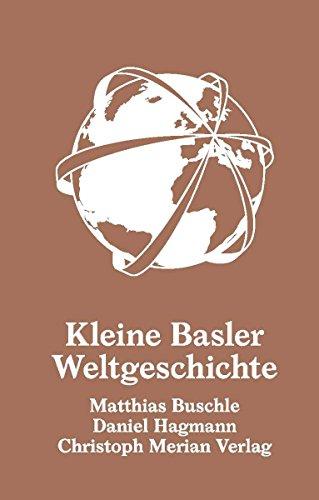 Kleine Basler Weltgeschichte (German Edition)