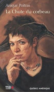 La chute du corbeau par Poitras