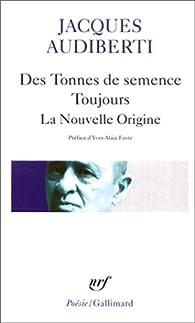Des tonnes de semence - Toujours - La nouvelle origine par Jacques Audiberti