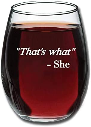 That's What She Said - Office Funny - 15 OZ Funny Stemless Wine Glass - Gift for Women