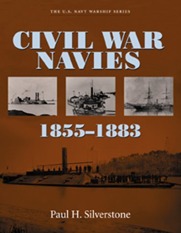 Civil War Navies, 1855-1883 (U.S. Navy Warship Series) (List Of Ships Of The Confederate States Navy)