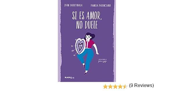 Si es amor, no duele (Colección #BlackBirds) eBook: Pamela Palenciano, Iván Larreynaga: Amazon.es: Tienda Kindle