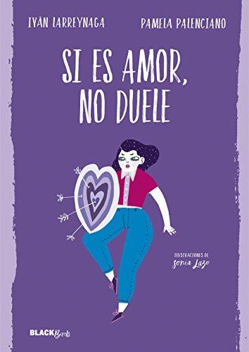 Si es amor, no duele (Colección #BlackBirds) (Spanish Edition)