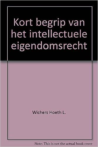 Kort Begrip Van Het Intellectuele Eigendomsrecht Wichers Hoeth L