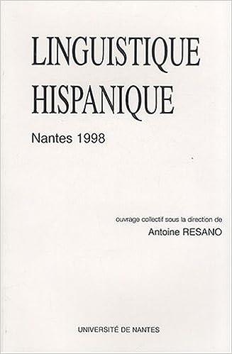 Livres gratuits en ligne Linguistique hispanique : Actes du 8e colloque de linguistique hispanique, Nantes 1998 epub, pdf