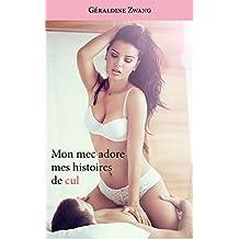 Mon mec adore mes histoires de cul (Les Érotiques de Géraldine Zwang t. 31) (French Edition)