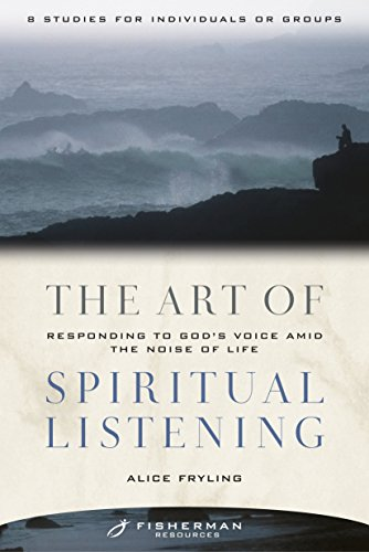 The Art of Spiritual Listening: Responding to God's Voice Amid the Noise of Life (The Gift Of Discernment In The Bible)