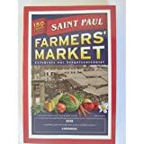 The St. Paul Farmer's Market Produce Cookbook, St. Paul Farmer's Market Association Members, 0966957504