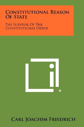 Constitutional Reason Of State: The Survival Of The Constitutional Order
