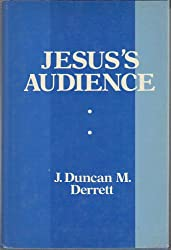 Jesus's Audience: The Social and Psychological Environment in which He Worked: Prolegomena to a Restatement of the Teaching of Jesus (Lectures at Newquay 1971)