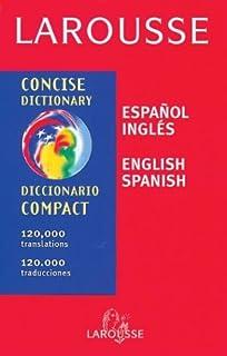 Larousse Concise Dictionary Spanish English/English Spanish (English and Spanish Edition)