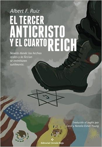 El tercer anticristo y el cuarto Reich (Spanish Edition): Albert F ...