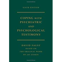 Ziskin's Coping with Psychiatric and Psychological Testimony