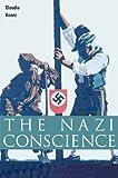 The Nazi Conscience, Claudia Koonz, 0674011724