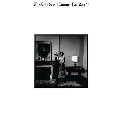 The Late Great Townes Van Zandt By Townes Van Zandt On