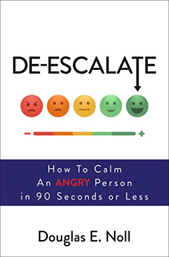 De Escalate How To Calm An Angry Person In 90 Seconds Or Less