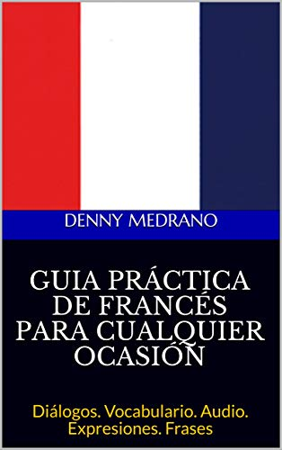 Guia Práctica De Francés Para Cualquier Ocasión Diálogos
