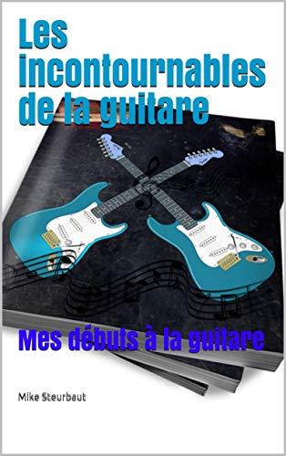 Les Incontournables De La Guitare Livre De Guitare Mes