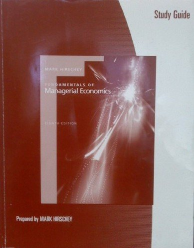 Study Guide for Hirschey's Fundamentals of Managerial Economics, 8th