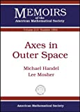 Axes in Outer Space, Michael Handel and Lee Mosher, 0821869272