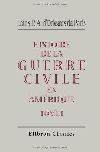 Histoire de la guerre civile en Amérique: Tome 1 (French Edition)