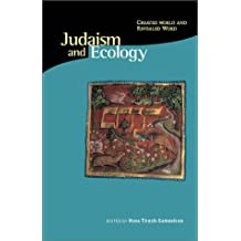 Judaism and Ecology: Created World and Revealed Word