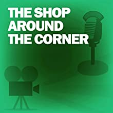 The Shop Around the Corner: Classic Movies on the Radio Radio/TV Program by Screen Guild Theater Narrated by James Stewart, Margaret Sullavan, Frank Morgan