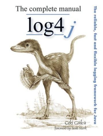 The Complete Log4j Manual: The Reliable, Fast and Flexible Logging Framework for Java