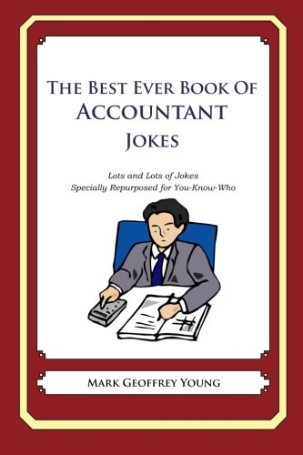 Download The Best Ever Book of Accountant Jokes: Lots and Lots of Jokes Specially Repurposed for You-Know-Who ebook