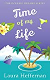 Time of My Life: A Witty, Charming Romantic Comedy (Oceanic Dreams Book 2)