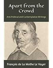Apart from the Crowd: Anti-Political and Contemplative Writings