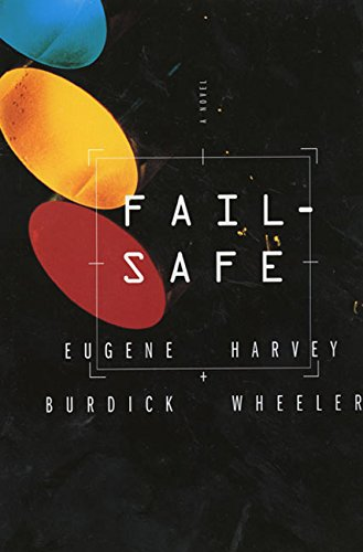 Fail-Safe by Eugene Burdick and Harvey Wheeler