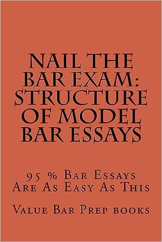 Vapaa syttyä ebook lataukset mac Nail The Bar Exam: Structure Of Model Bar Essays: 95 % Bar Essays Are As Easy As This PDF ePub MOBI 1500533270