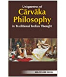 Uniqueness of Carvaka Philosophy in Indian Traditional Thought