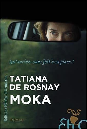 Moka - Tatiana de Rosnay