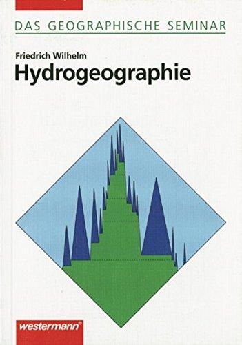 Hydrogeographie: 3. überarbeitete Auflage 1997 (Das Geographische Seminar, Band 42)