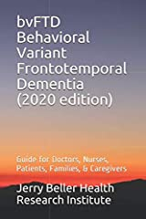 bvFTD Behavioral Variant Frontotemporal Dementia: Guide for Doctors, Nurses, Patients, Families, & Caregivers (2020 Dementia Overview) Paperback