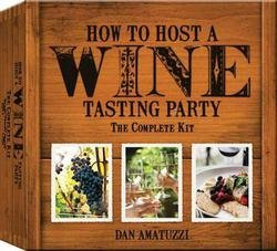 Party Cheese Tasting Kit (How to Host a Wine Tasting Party : The Complete Kit [With Book(s) and Wine-Aroma Wheel, Wine-And-Cheese Wheel, 4 Tags and 4 Tasting Notepads]--by Dan Amatuzzi [2014 Edition])
