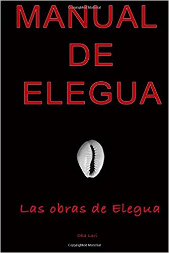Manual de Elegua. Las obras de Elegua, de Oba Leri Mr