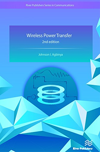 Wireless Power Transfer (River Publishers Series in Communications)
