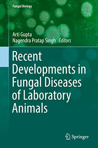 Recent Developments in Fungal Diseases of Laboratory Animals (Fungal Biology) por Arti Gupta,Nagendra Pratap Singh