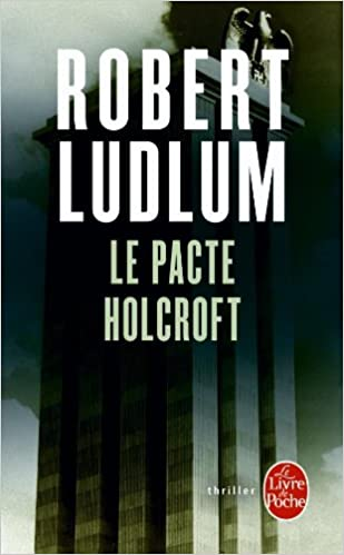 Le Pacte Holcroft Ldp Thrillers French Edition R Ludlum