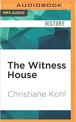 the witness house nazis and holocaust survivors sharing a villa  the witness house nazis and holocaust survivors sharing a villa during the nuremberg trials christiane kohl kathleen godwin 9781522671466 com