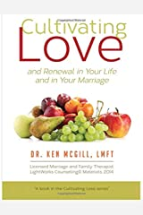 Cultivating Love and Renewal in your Life and in your Marriage (Volume 1) Paperback