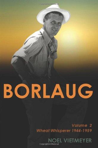 Borlaug; Volume 2, Wheat Whisperer 1944-1959 ebook