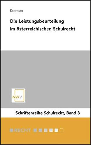 Die Leistungsbeurteilung im österreichischen Schulrecht: Notengebung ...