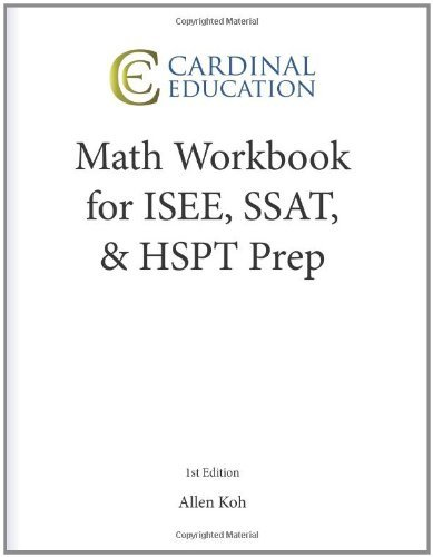 Math Workbook for ISEE, SSAT & HSPT Prep by Allen Koh (2011-07-21)