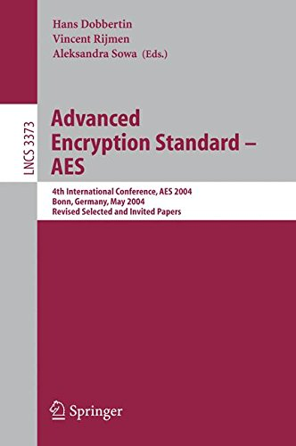 Advanced Encryption Standard - AES: 4th International Conference, AES 2004, Bonn, Germany, May 10-12, 2004, Revised Sele