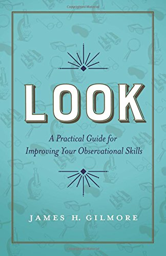 Look  A Practical Guide For Improving Your Observational Skills